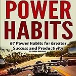 Power Habits: 67 Power Habits for Greater Success and Productivity | Jason Mileshko