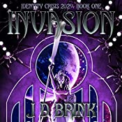 Invasion: Identity Crisis 2029, Book 1 | J. D. Brink