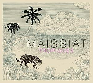 vignette de 'Tropiques (Maissiat)'