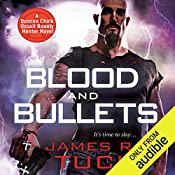 Blood and Bullets: Deacon Chalk - Occult Bounty-Hunter, Book 1 | James R. Tuck