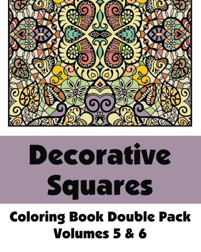 Read Online Decorative Squares Coloring Book Double Pack (Volumes 5 & 6) (Art-Filled Fun Coloring Books) PDF