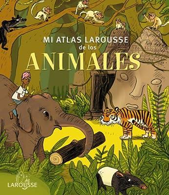 Mi Atlas Larousse de los animales Larousse - Infantil / Juvenil ...