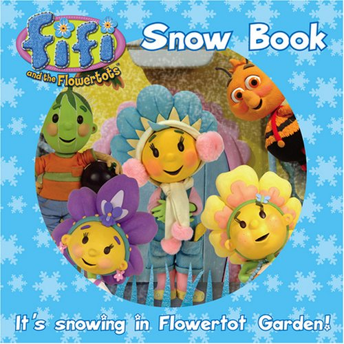 "Fifis Snow Book ( "" Fifi and the Flowertots "" )"