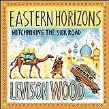 Eastern Horizons: Hitchhiking the Silk Road
