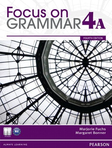 Focus on Grammar 4A Split: Student Book with MyLab English (4th Edition)