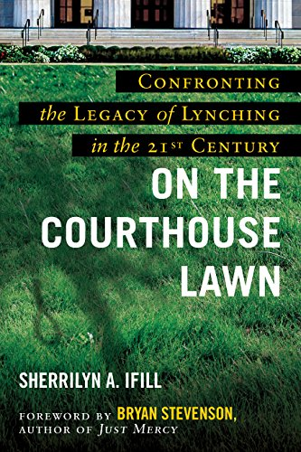 On the Courthouse Lawn, Revised Edition: Confronting the Legacy of Lynching in the Twenty-First C…