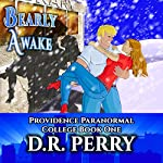 Bearly Awake: Providence Paranormal College, Book 1 | D.R. Perry