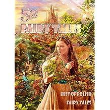 Best of Polish Fairy Tales:  52 Fairy Tales