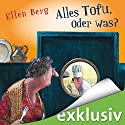 Alles Tofu, oder was? Audiobook by Ellen Berg Narrated by Tessa Mittelstaedt