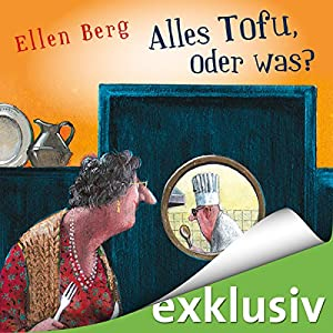 Alles Tofu, oder was? Audiobook