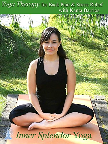 Yoga Therapy for Back Pain and Stress Relief with Kanta Barrios by