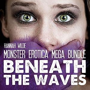 Monster Erotica Mega Bundle: Beneath the Waves Audiobook