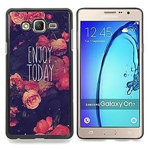 "For Samsung Galaxy On7 O7 Case , Disfrute Hoy motivación Vignette"" - Diseño Patrón Teléfono Caso Cubierta Case Bumper Duro Protección Case Cover Funda"