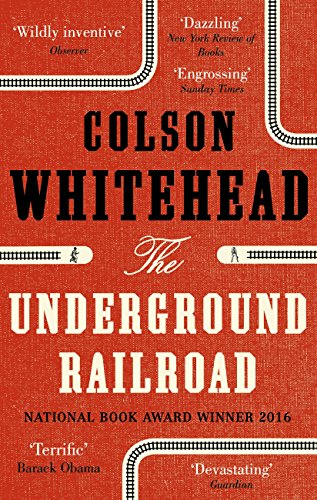 The underground railroad longlisted for the man booker prize 2017 the underground railroad longlisted for the man booker prize 2017 by whitehead colson fandeluxe Image collections