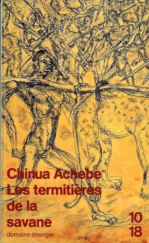 Les termitières de la savane Poche – 1 mars 1994 Chinua Achebe 10 2264018089 Afrique - Romans