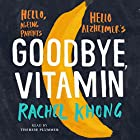 Goodbye, Vitamin Audiobook by Rachel Khong Narrated by Therese Plummer