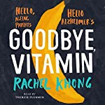 Goodbye, Vitamin | Rachel Khong