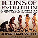 Icons of Evolution: Science or Myth? Why Much of What We Teach About Evolution Is Wrong Audiobook by Jonathan Wells Narrated by Barry Campbell