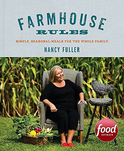 Farmhouse Rules: Simple, Seasonal Meals for the Whole Family (Stuff Cheese)
