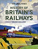 The Times History of Britain's Railways: From 1603 to the Present Day