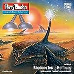 Rhodans letzte Hoffnung (Perry Rhodan 2947) | Kai Hirdt