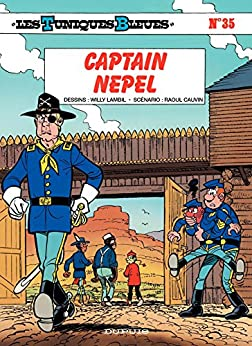 Les Tuniques Bleues - Tome 35 - CAPTAIN NEPEL (French Edition) by [Cauvin]