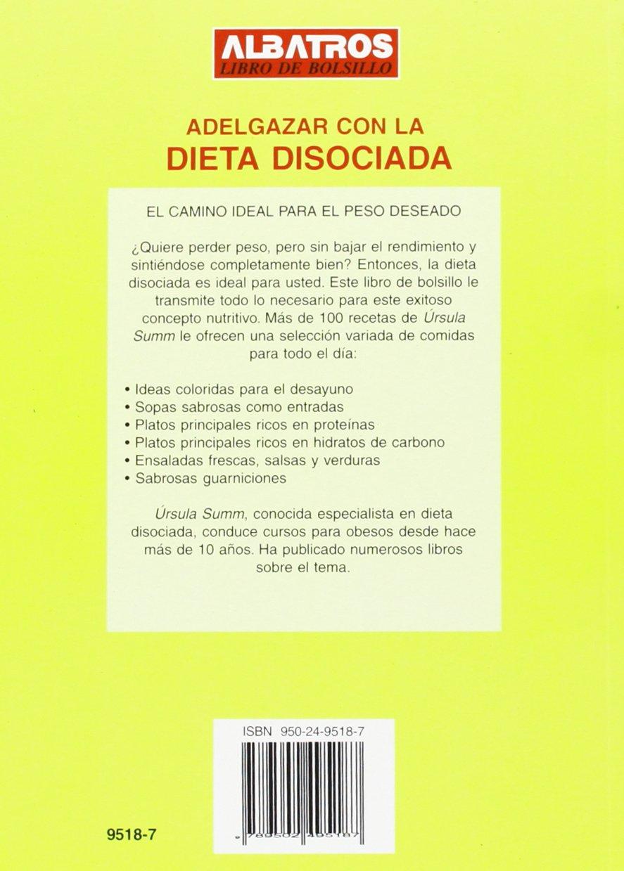 Adelgazar Con La Dieta Disociada (Spanish Edition): Ursula Summ: 9789502495187: Amazon.com: Books