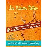 De Kleine Prins (70ste Uitgave van de Verjaardag - Onverkort met Grote Illustraties): Complete uitgave met enkele toegevoegde tekeningen en nawoord/verhaal ... and Le Petit Prince) (Dutch Edition)