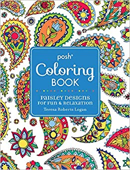Amazon Posh Adult Coloring Book Paisley Designs For Fun Relaxation Books 9781449474201 Teresa Roberts Logan