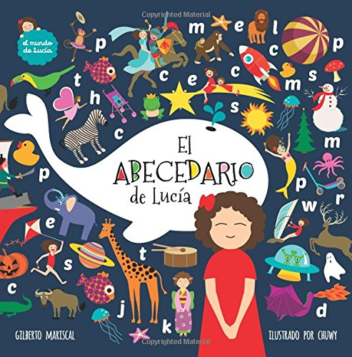 El abecedario de Lucia (El mundo de Luca) (Volume 9) (Spanish Edition) [Gilberto Mariscal] (Tapa Blanda)