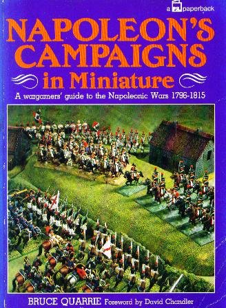 Napoleon's Campaigns in Miniature: War Gamers' Guide to the Napoleonic Wars, (Avon Miniature)