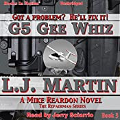 G5 Gee Whiz: The Repairman, Book 3 | L. J. Martin