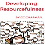 Developing Resourcefulness | CC Chapman