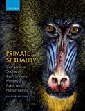 Primate Sexuality: Comparative Studies of the Prosimians, Monkeys, Apes, and Humans, Alan F. Dixson, 0199676615