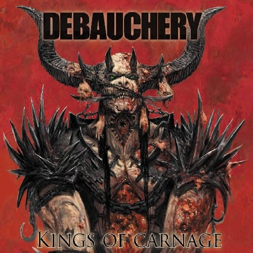 Debauchery: Kings of Carnage (Ltd.Digipak+Bonus CD) (Audio CD)