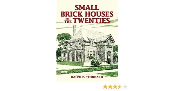 Amazon Com Small Brick Houses Of The Twenties Dover Architecture