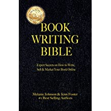 Book Writing Bible: Expert Secrets on How to Write, Sell, & Market Your Book Online