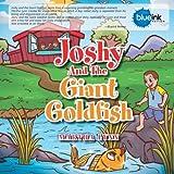Joshy and the Giant Goldfish, Martha Lynn, 1493101730