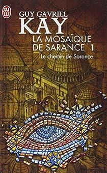 La mosaïque de Sarance, Tome 1 : Le chemin de Sarance par Kay