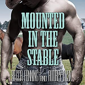 Mounted in the Stable: Western Erotica Audiobook