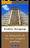 La busqueda de los Tres Templos Perdidos (La saga de los Cameron nº 2)