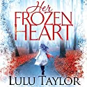 Her Frozen Heart Audiobook by Lulu Taylor Narrated by Clare Corbett