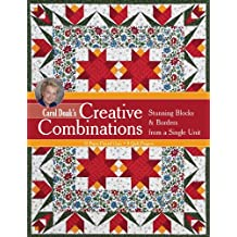 Carol Doak's Creative Combinations: Stunning Blocks & Borders from a Single Unit  -  Paper-Pieced Units  - Quilt Projects: Stunning Blocks & Borders from ... • 32 Paper-Pieced Units • 8 Quilt Projects