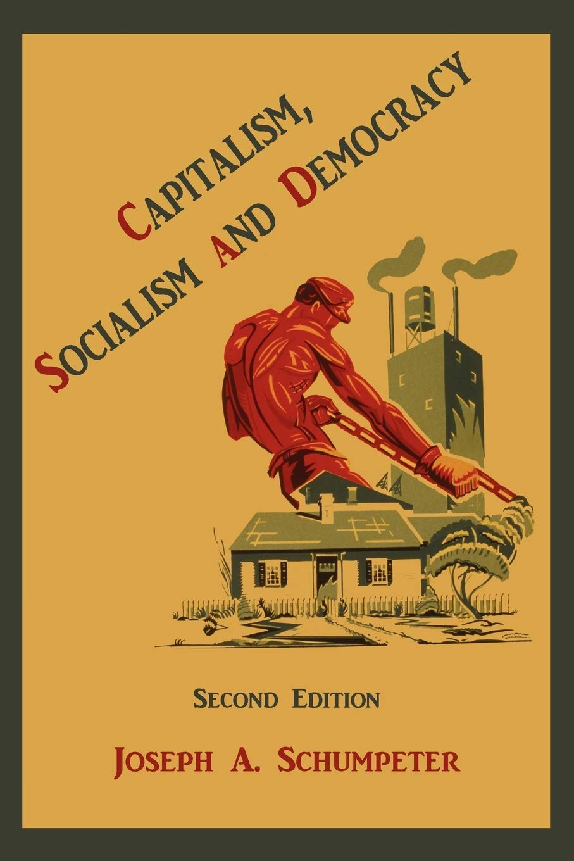 Capitalism, Socialism and Democracy: Amazon.es: Schumpeter, Joseph Alois: Libros en idiomas extranjeros