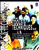 The Tools and Techniques of Employee Benefit and Retirement Planning, Leimberg, Stephan R. and McFadden, John J., 0872186342