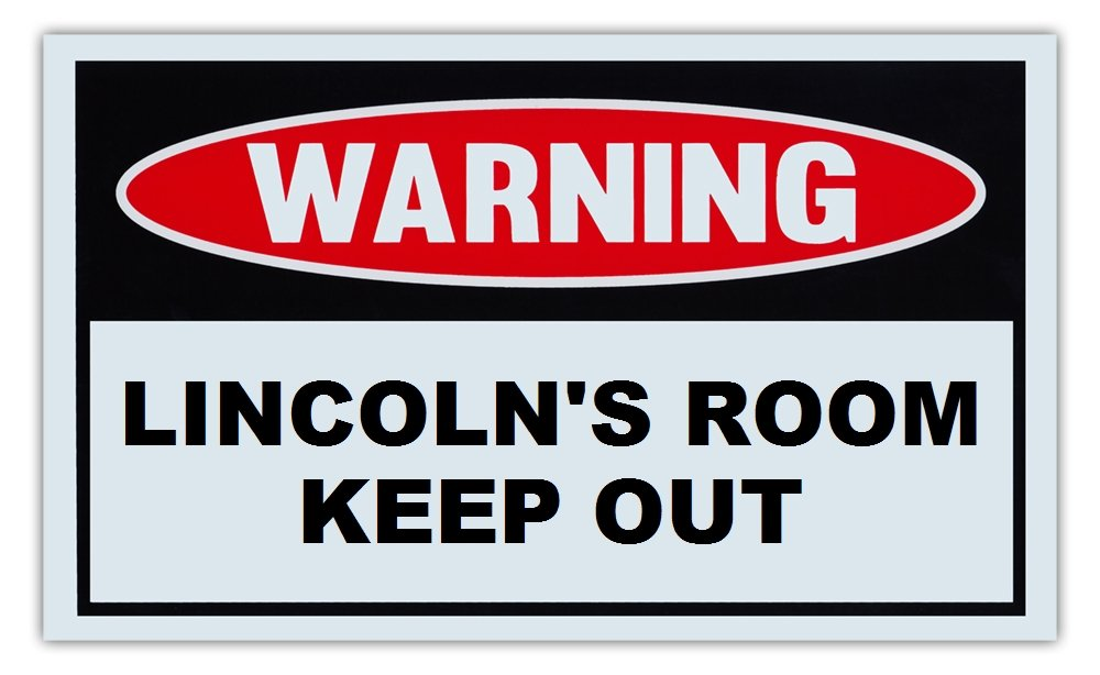 Novelty Warning Sign: Lincoln's Room Keep Out - For Boys, Girls, Kids, Children - Post on Bedroom Door - 10' x 6' Plastic Sign Children - Post on Bedroom Door - 10 x 6 Plastic Sign Crazy Sticker Guy