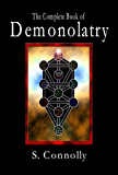 The Complete Book of Demonolatry (English Edition)