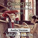 Chemistry: A Panamindorah Story Audiobook by Abigail Hilton Narrated by Abigail Hilton