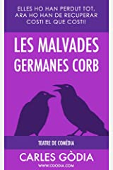Les malvades germanes Corb: Elles ho han perdut tot, ara ho han de recuperar costi el que costi. (Catalan Edition) Kindle Edition