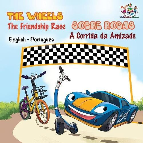The Wheels - The Friendship Race (english portuguese kids books, portuguese childrens books): portuguese for kids, portuguese books for kids (English Bilingual Collection) (Portuguese Edition)